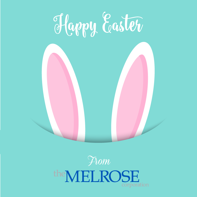 Happy Easter from The Melrose Corporation